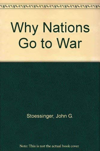 stoessinger why nations go to war