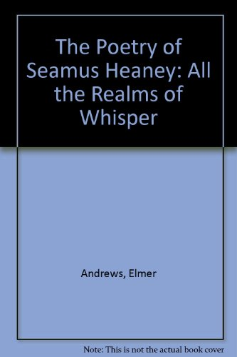 9780333441602: The Poetry of Seamus Heaney: All the Realms of Whisper