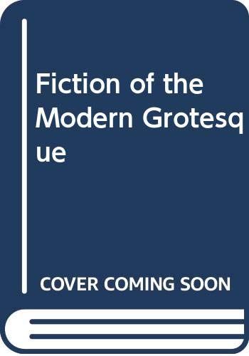 9780333443415: Fiction of the Modern Grotesque