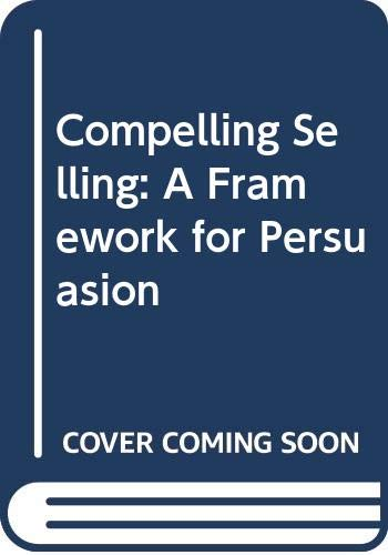 9780333444139: Compelling Selling: A Framework for Persuasion