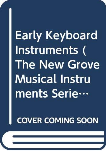 9780333444498: Early Keyboard Instruments (The New Grove musical instruments series)
