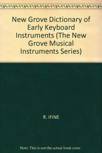 9780333444504: New Grove Dictionary of Early Keyboard Instruments (The New Grove musical instruments series)