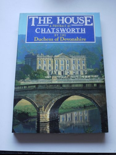 9780333444818: The House: Portrait of Chatsworth