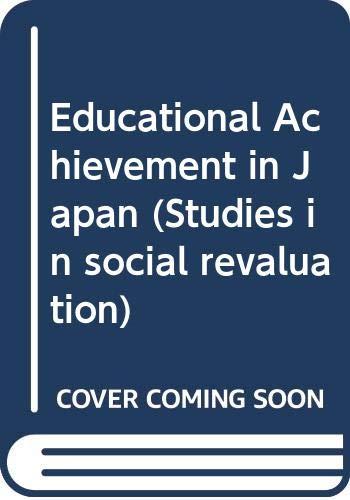 9780333445310: Educational Achievement in Japan (Studies in social revaluation)