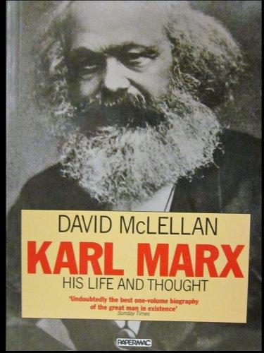 Karl Marx: His Life and Thought: McLellan, David