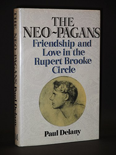 9780333445723: The Neo-pagans: Friendship and Love in the Rupert Brooke Circle
