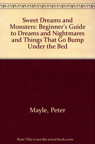 9780333446188: Sweet Dreams and Monsters: Beginner's Guide to Dreams and Nightmares and Things That Go Bump Under the Bed
