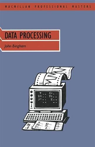 Data Processing (Palgrave Professional Masters (Business)): Bingham, John E.