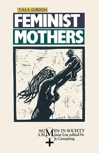 9780333446577: Feminist Mothers (Women in Society)