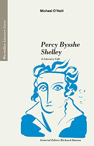 9780333447055: Percy Bysshe Shelley: A Literary Life (Literary Lives)