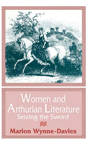 9780333447109: Women and Arthurian Literature: Seizing the Sword