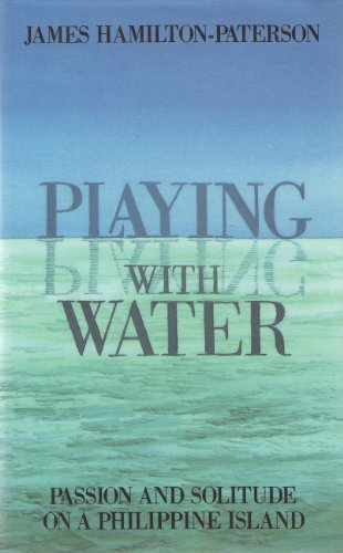 9780333447161: Playing With Water: Alone on a Philippine Island