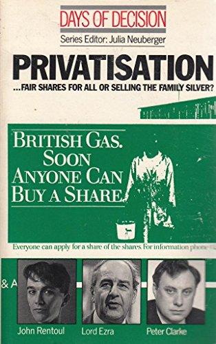 9780333447703: Days of Decision: Privatization