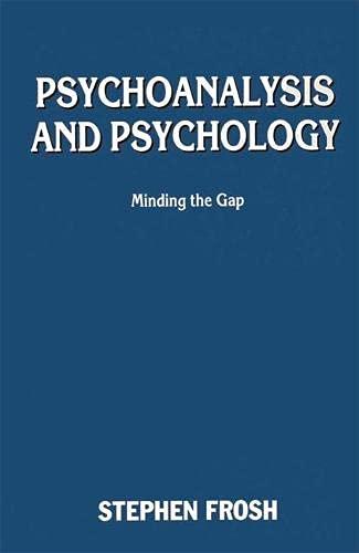 9780333447956: Psychoanalysis and Psychology: Minding the Gap