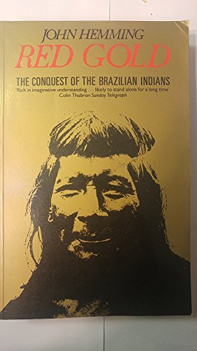 9780333448588: Red Gold: The Conquest of the Brazilian Indians