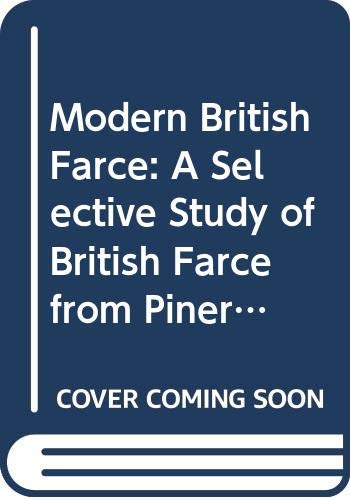 9780333448786: Modern British Farce: A Selective Study of British Farce from Pinero to the Present Day
