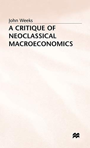 9780333449035: A Critique of Neoclassical Macroeconomics