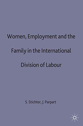 9780333451618: Women, Employment and the Family in the International Division of Labour (International Political Economy Series)