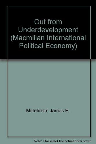 Out from Underdevelopment (Macmillan International Political Economy): Mittelman, James H.