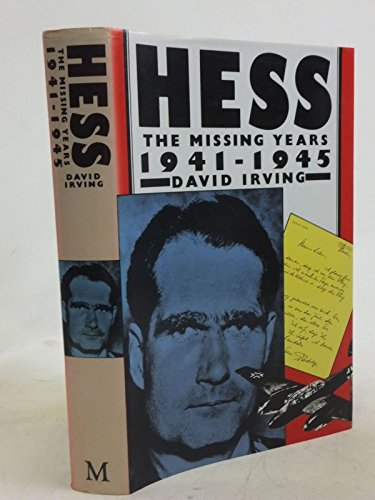Hess: The Missing Years, 1941-45: Irving, David