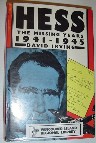 Hess The Missing Years 1941-1945