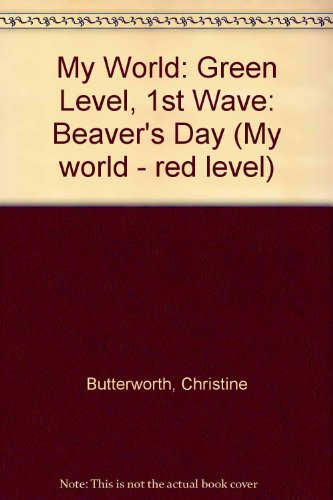 9780333452073: My World: Green Level, 1st Wave: Beaver's Day (My world - red level)