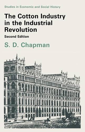 9780333452356: The Cotton Industry in the Industrial Revolution (Critics Debate)