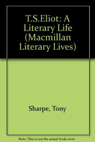 9780333452776: T.S.Eliot: A Literary Life (Macmillan Literary Lives)