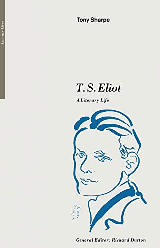 9780333452783: T. S. Eliot: A Literary Life (Literary Lives)