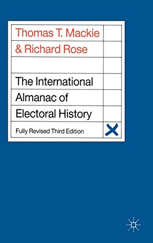 The International Almanac of Electoral History: Rose, Richard, Mackie,