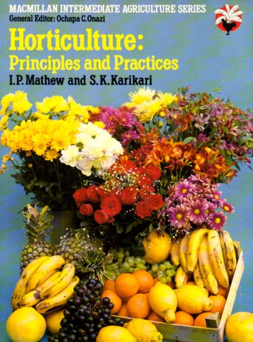 Horticulture Principle and Practice (Macmillan intermediate agriculture: Mathew, I.P.
