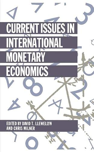 Current Issues in International Monetary Economics: Llewellyn, D T