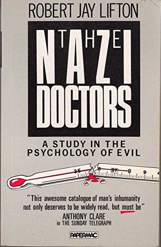 9780333453964: Nazi Doctors, The: Medical Killing and the Psychology of Genocide