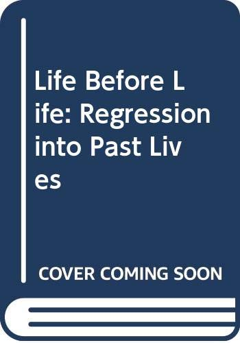 9780333453971: Life Before Life: Regression into Past Lives