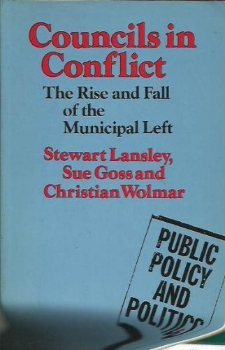 9780333454138: Councils in Conflict: The Rise and Fall of the Municipal Left (Public Policy and Politics)
