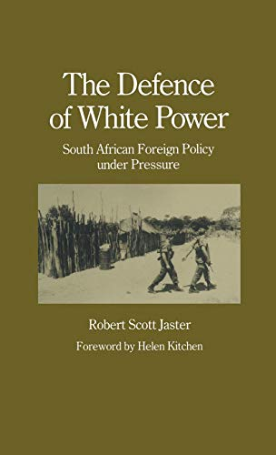 9780333454558: The Defence of White Power: South African Foreign Policy under Pressure (Studies in International Security)