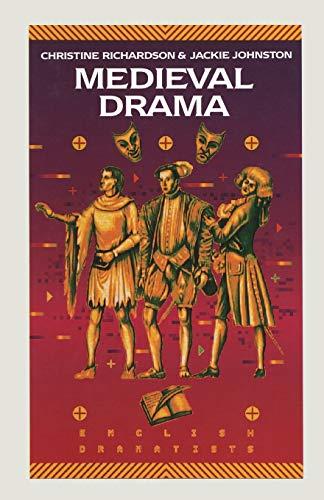 Medieval Drama. . 1991.: RICHARDSON, CHRISTINE; JOHNSTON,