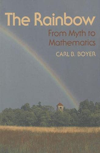 9780333454961: The Rainbow: From Myth to Mathematics