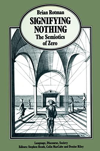 9780333455517: Signifying Nothing: The Semiotics of Zero (Language, Discourse, Society)