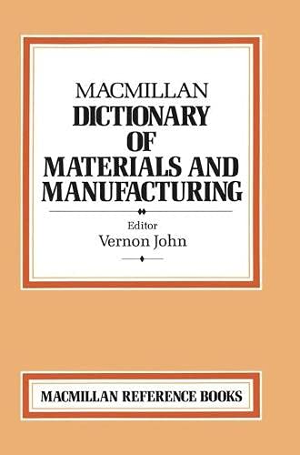 9780333455586: Macmillan Dictionary of Materials and Manufacturing (Dictionary Series)