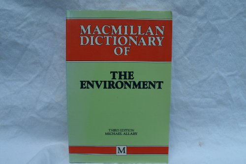 Macmillan Dictionary of the Environment: Allaby, Michael
