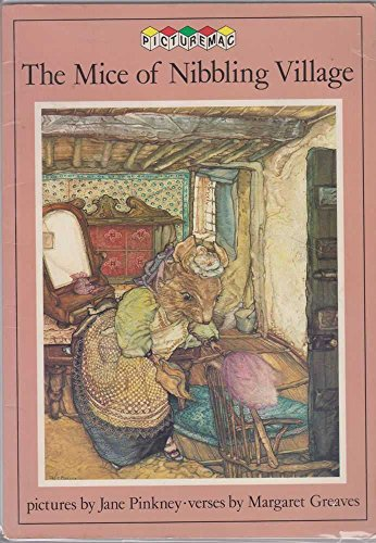 The Mice of Nibbling Village (Picturemacs): Greaves, Margaret