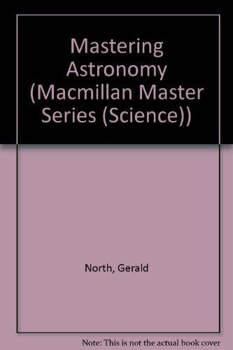 9780333456576: Mastering Astronomy