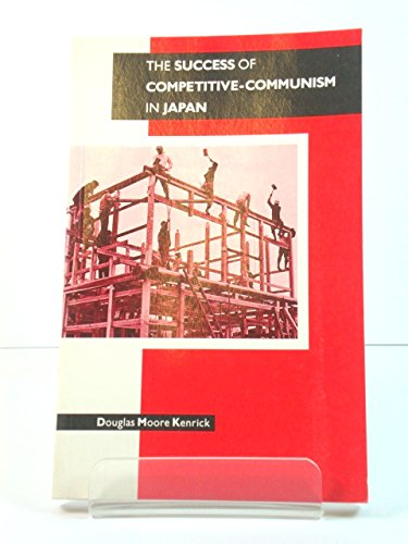 9780333457269: The Success of Competitive Communism in Japan