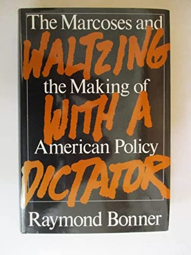9780333457641: WALTZING WITH A DICTATOR. The Marcoses and the Making of American Policy.