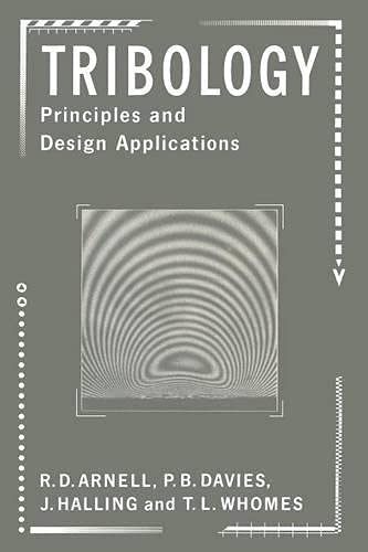 9780333458686: Tribology: Principles and Design Applications