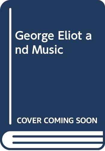 9780333458990: George Eliot and Music