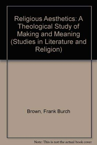 9780333459003: Religious Aesthetics: A Theological Study of Making and Meaning (Studies in Literature and Religion)