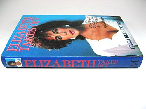 9780333460726: Elizabeth Takes Off: Autobiography