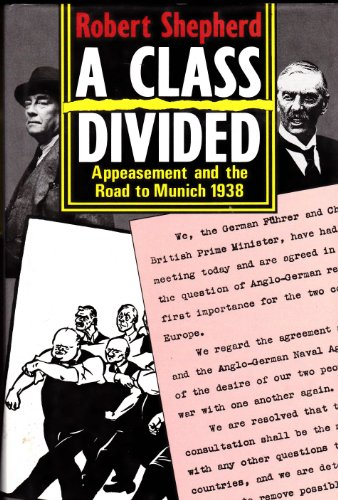 9780333460801: A Class Divided: Appeasement And The Road To Munich, 1938